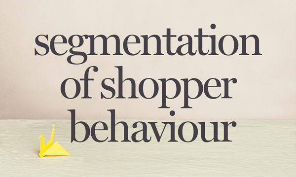 See the shopper through the retailer's eyes – behavior rather than attitudes
