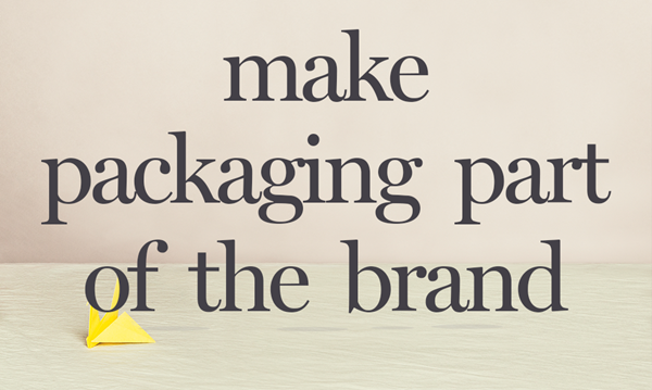 Packaging as your most effective marketing investment