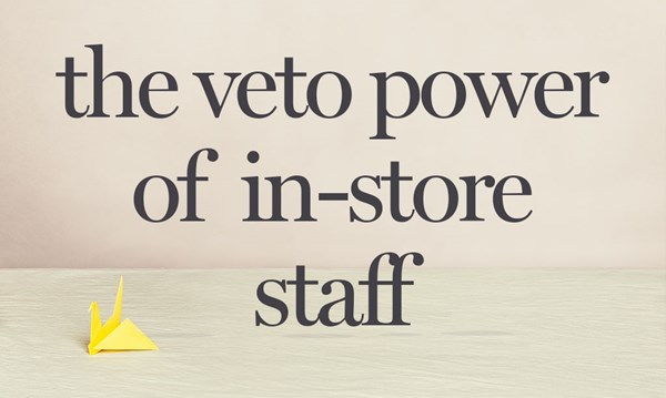 In-store staff – veto power
