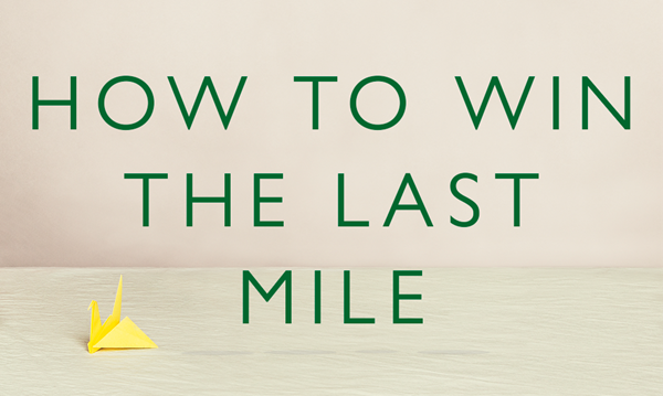 How to win the last mile